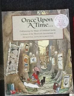 Once Upon A Time Celebrating the Magic of Childrens Books RIF 20th
