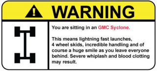 GMC Syclone Funny Warning Decal sticker, perfect gift