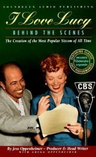 Love Lucy Behind the Scenes by Gregg Oppenheimer and Jess