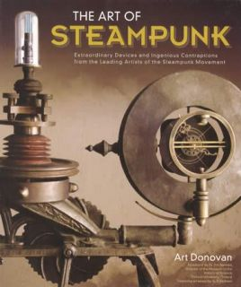 Art of Steampunk Artist Examples of Museum Quality Creations Collector