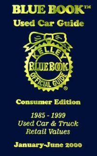 Kelley Blue Book Used Car Guide Consumer Edition, 1985 1999 Used Car