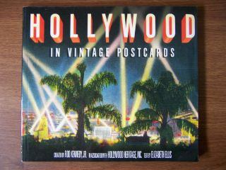 HOLLYWOOD IN VINTAGE POSTCARDS   FULL COLOR GUIDE