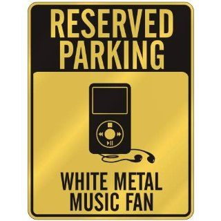 RESERVED PARKING  WHITE METAL MUSIC FAN  PARKING SIGN