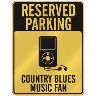 RESERVED PARKING  COUNTRY BLUES MUSIC FAN  PARKING SIGN